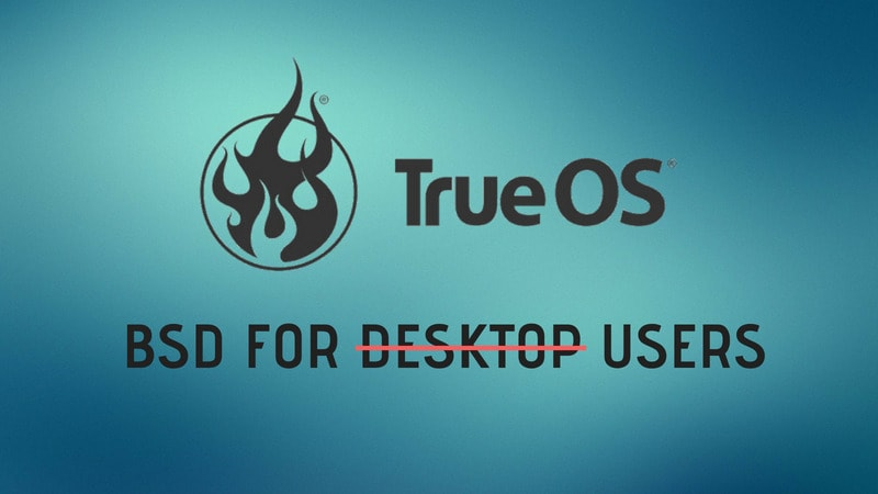 TrueOS: Core Operating System BSD
