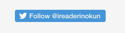 Twitter follow @ireaderinokun